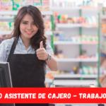 Empleo como Asistente de Cajero